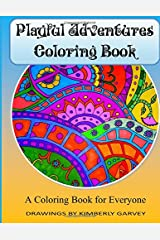 Playful Adventures Coloring Book: A Coloring Book for Everyone Paperback