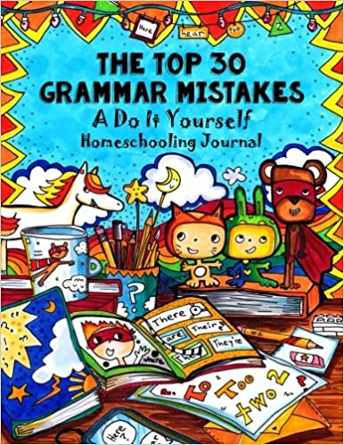 Top 30 grammar mistakes a do it yourself homeschooling handbook top 30 grammar mistakes a do it yourself homeschooling handbook fun schooling with thinking tree books volume 11 linda beltran tolik trishkin solutioingenieria Image collections