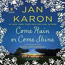 Come Rain or Come Shine: A Mitford Novel, Book 11