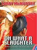 Oh What a Slaughter, Larry McMurtry, 0786283785