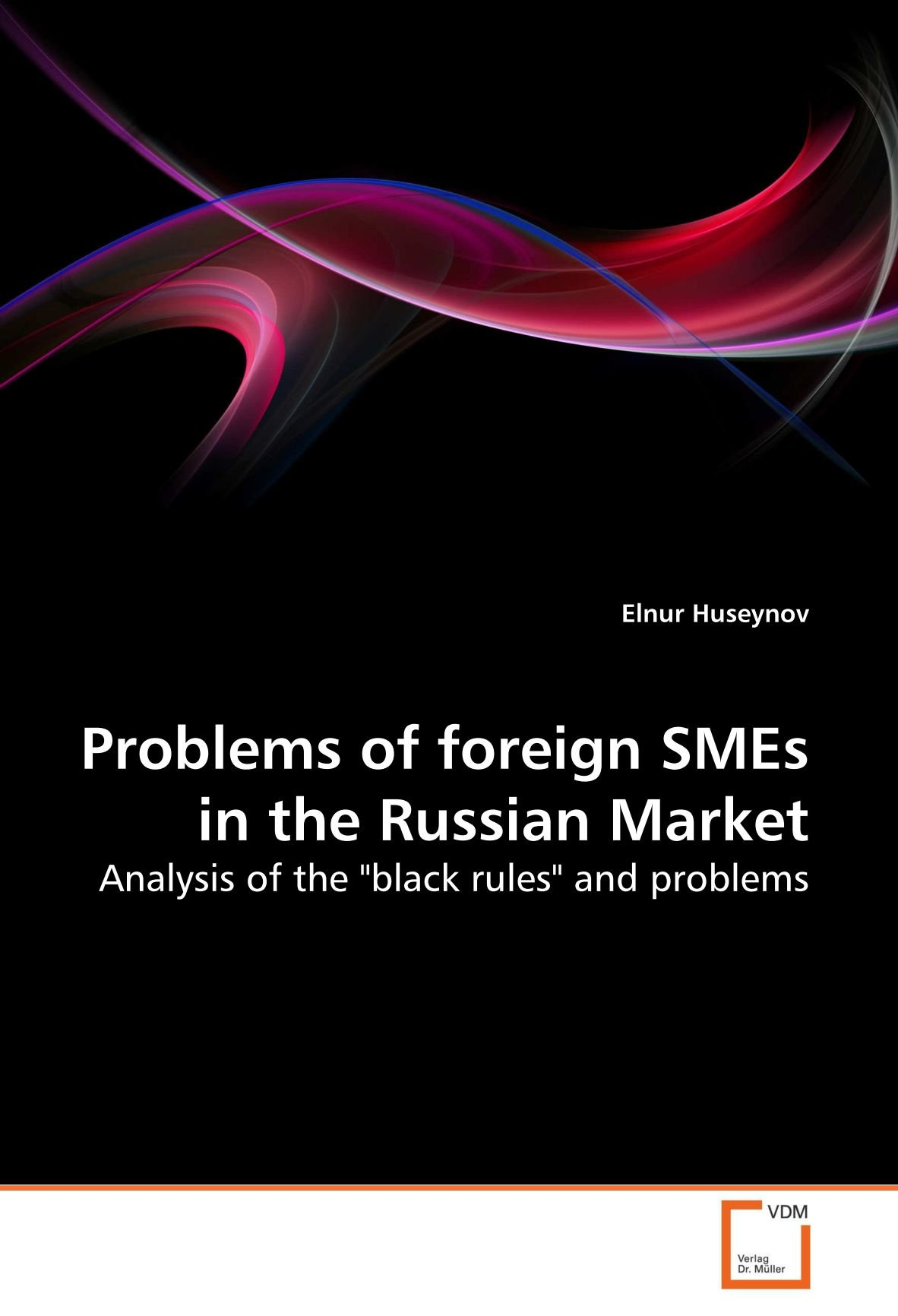 """Download Problems of foreign SMEs in the Russian Market: Analysis of the """"black rules"""" and problems pdf"""
