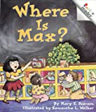Where Is Max?, Mary E. Pearson, 0516220195