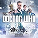 Doctor Who: Silhouette: A 12th Doctor Novel Radio/TV von Justin Richards Gesprochen von: Dan Starkey