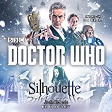 Doctor Who: Silhouette: A 12th Doctor Novel Radio/TV Program by Justin Richards Narrated by Dan Starkey