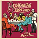 Bohemian London Audiobook by Nick Rennison Narrated by Fraser Wilson