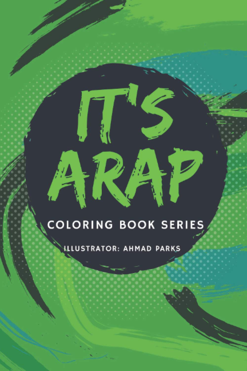 It's A.R.A.P. Coloring Book Series