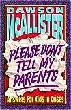 Please Don't Tell My Parents, Dawson McAllister, 0849933110
