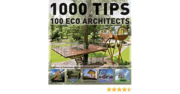 1000 Tips by 100 Eco Architects: Guidelines on Sustainable ...