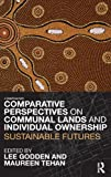 Comparative Perspectives on Communal Lands and Individual Ownership, , 0415457203