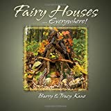 Fairy Houses Everywhere! (The Fairy Houses Series®)