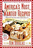America's Most Wanted Recipes: Delicious Recipes from Your Family's Favorite Restaurants (America's Most Wanted Recipes Series)