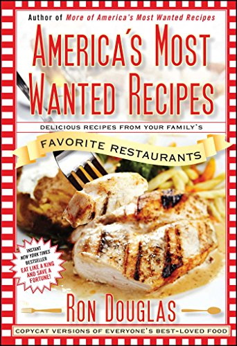 America's Most Wanted Recipes: Delicious Recipes from Your Family's Favorite Restaurants (America's Most Wanted Recipes Series) (Favorite Recipes Cookbook)