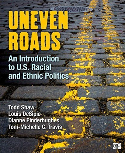 Uneven Roads; An Introduction to U.S. Racial and Ethnic Politics Paperback November 12, 2014