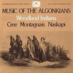 Music of the Algonkians: Woodland Indians