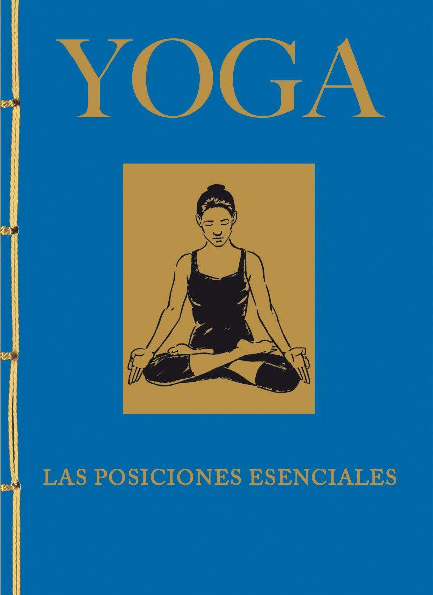 Yoga. Las Posiciones Esenciales Encuadernación artesana ...