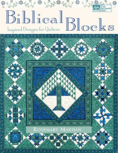 Biblical Blocks: Inspired Designs for Quilters (Biblical Quilt Blocks)