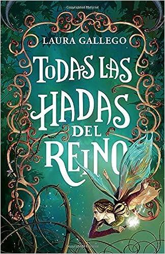 Todas Las Hadas del Reino by Laura Gallego (2015-05-12)