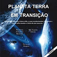 Planeta Terra em transição [Planet Earth in Transition] Audiobook by Izoldino Resende Narrated by Barros Batista