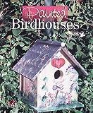 Painted Birdhouses, Plaid Enterprises Staff, 0806918772