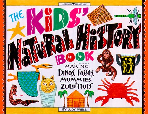 The Kids' Natural History Book: Making Dinos, Fossils, Mammoths & More! (Williamson Kids Can! - Huts Kids