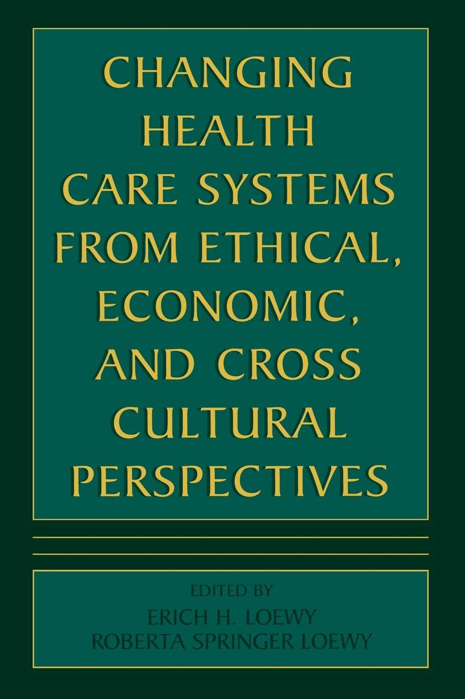 Download Changing Health Care Systems from Ethical, Economic, and Cross Cultural Perspectives pdf