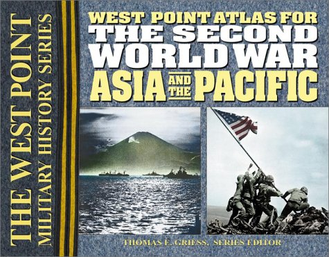 the-second-world-war-asia-and-the-pacific-atlas-west-point-millitary-history-series