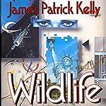 Wildlife | James Patrick Kelly