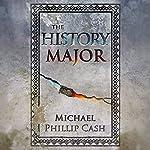 The History Major: A Novella | Michael Phillip Cash