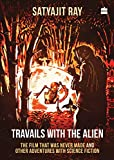 img - for Travails with the Alien: The Film That Was Never Made and Other Adventures with Science Fiction book / textbook / text book