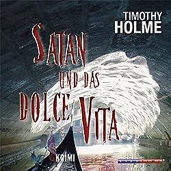 Satan und das Dolce Vita
