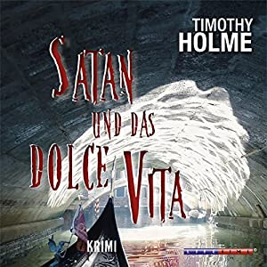 Satan und das Dolce Vita Hörbuch