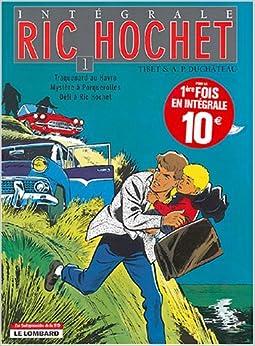 Ric Hochet lIntégrale, Tome 1 : Traquenard au Havre. Mystère à Porquerolles, Défi à Ric Hochet