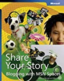 Share Your Story: Blogging with MSN Spaces