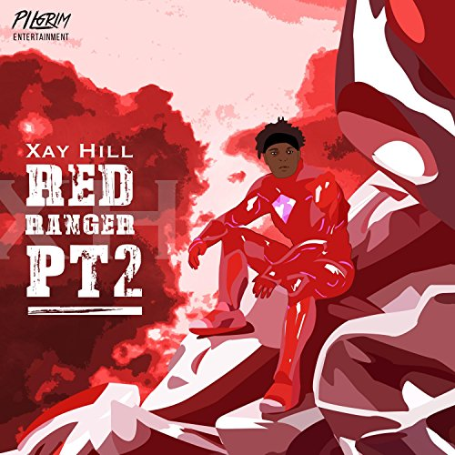 Xay Hill - Red Ranger - Pt. 2 2018