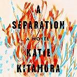 A Separation: A Novel | Katie Kitamura