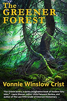 The Greener Forest by [Winslow Crist, Vonnie]