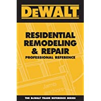 DEWALT® Residential Remodeling and Repair Professional Reference