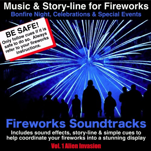 Music and Story-line for Fireworks, Bonfire Night, Celebrations and Special Events. Volume 1 Alien Invasion