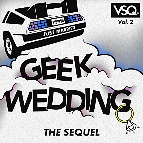 Geek Wedding, Vol. 2: The Sequel