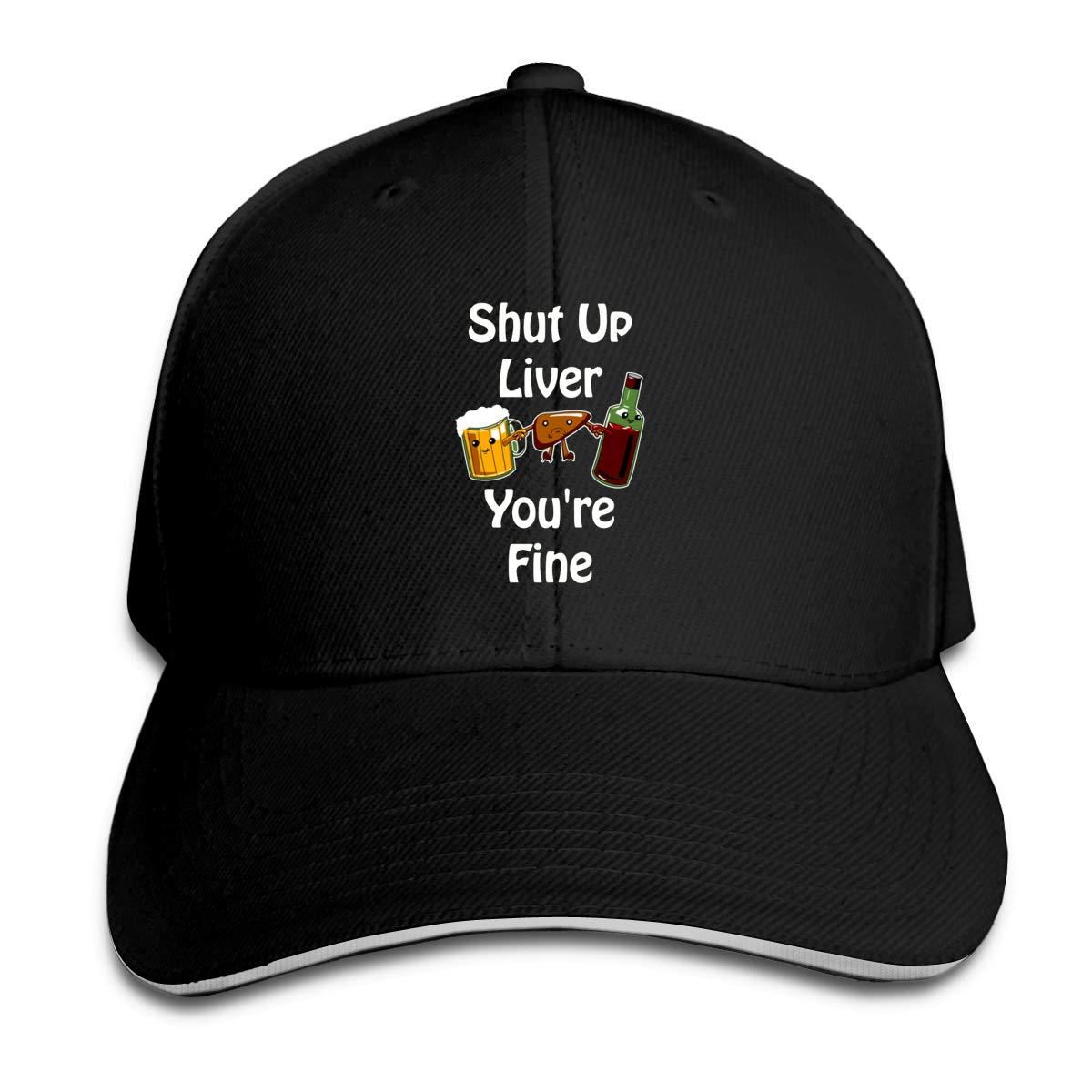 Shut Up Liver Youre Fine Classic Adjustable Cotton Baseball Caps Trucker Driver Hat Outdoor Cap Black