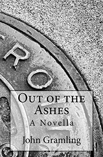 Book: Out of the Ashes - A Novella by John Gramling [ebook]