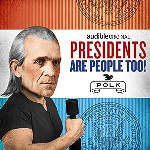 Ep. 1: James K. Polk