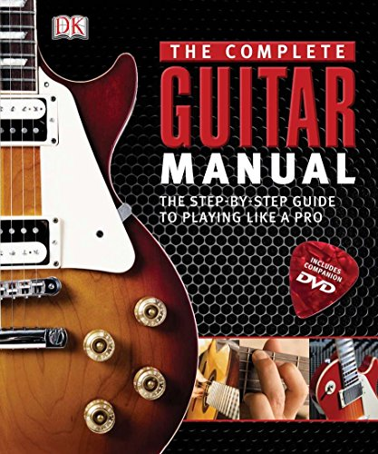 - Complete Guitar Manual: The Step-by-Step Guide to Playing Like a Pro