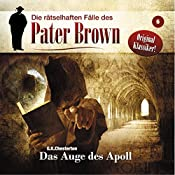 Das Auge des Apoll (Die rätselhaften Fälle des Pater Brown 6) | Gilbert Keith Chesterton