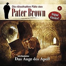 Das Auge des Apoll (Die rätselhaften Fälle des Pater Brown 6)