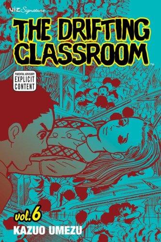 """""""The Drifting Classroom - Volume 6"""" av Kazuo Umezu"""