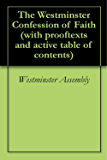 The Westminster Confession of Faith (with prooftexts and active table of contents)