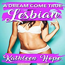 Lesbian: A Dream Come True Audiobook by Kathleen Hope Narrated by Theresa Stephens
