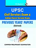UPSC-Civil Services Exam & Indian Forest Service Exam : Previous Years' Papers Solved