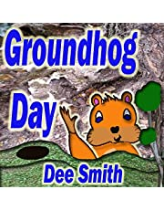 Groundhog Day: A Picture Book for Kids about a Groundhog celebrating Groundhog Day and his Groundhog Holiday role.